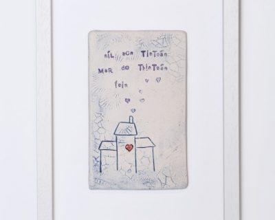 Níl aon tinteán mar dó thinteán féin – Framed tile