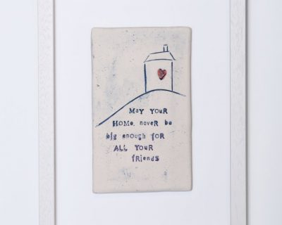 May Your Home Never Be Big Enough For All Your Friends – Framed Tile